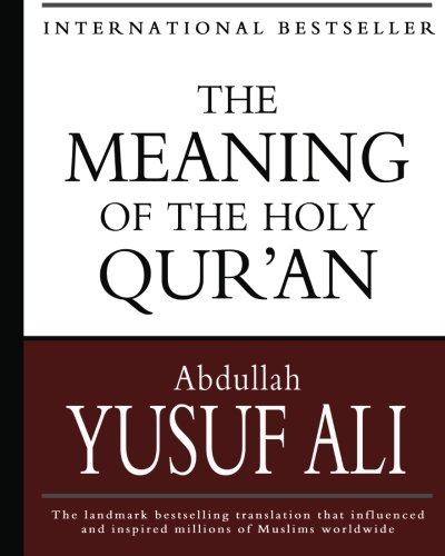 The Meaning of the Holy Qur'an (1453756612) by Abdullah Yusuf Ali