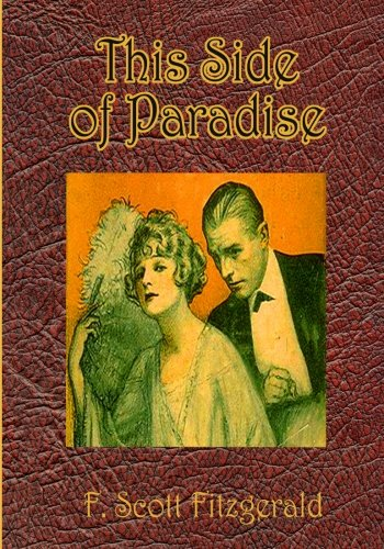 9781453757307: This Side of Paradise: F. Scott Fitzgerald's Most Autobiographical Novel (Timeless Classic Books)