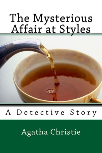 The Mysterious Affair at Styles: A Detective: Agatha Christie