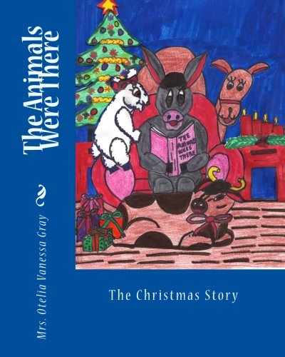 9781453757727: The Animals Were There: The Christmas Story