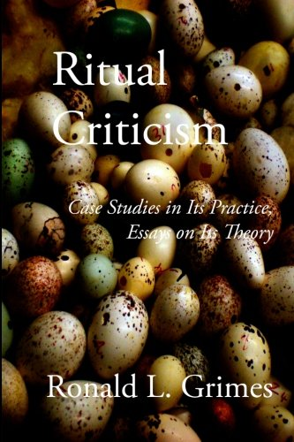 9781453758243: Ritual Criticism: Case Studies in Its Practice, Essays on Its Theory