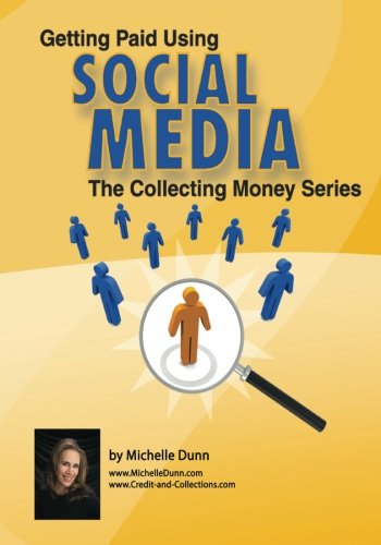 9781453759424: Getting Paid Using Social Media: Using Social Media in Collections