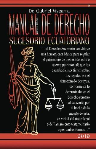 Manual De Derecho Sucesorio Ecuatoriano: Estate Law: Gabriel Viscarra