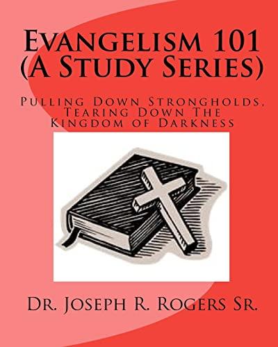 Evangelism 101 (A Study Series) - Joseph R Rogers Sr