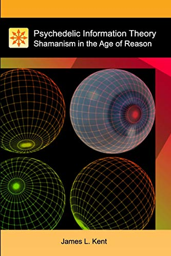 9781453760178: Psychedelic Information Theory: Shamanism in the Age of Reason