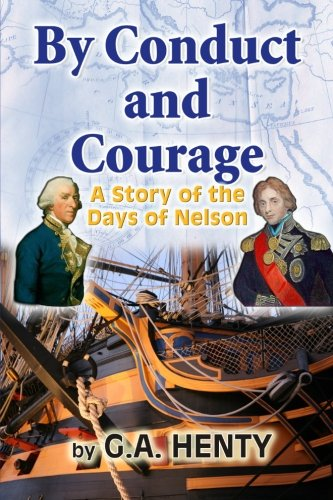 9781453760840: By Conduct and Courage: A Story of the Days of Nelson