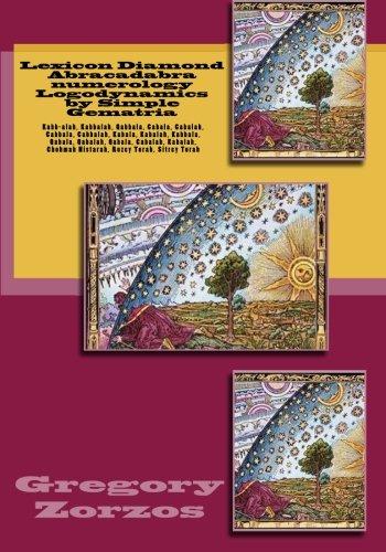 Lexicon Diamond Abracadabra numerology Logodynamics by Simple: Gregory Zorzos
