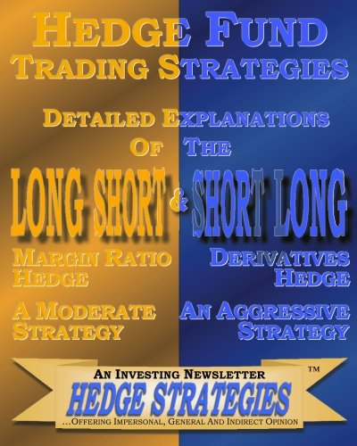 Hedge Fund Trading Strategies Detailed Explanations Of The Long Short & Short Long: An ...