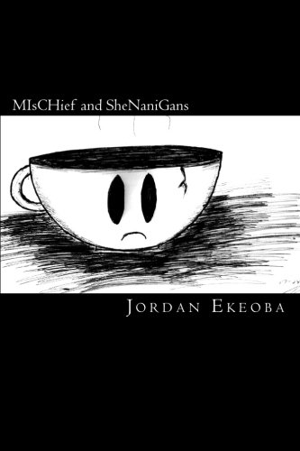 MIschief and Shenanigans: A Story of the: Jordan Ekeoba, Jordan
