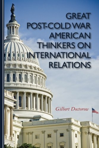 9781453764473: Great Post-Cold War American Thinkers on International Relations