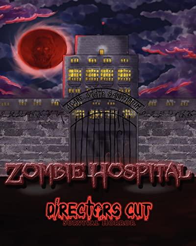 Zombie Hospital: Directors Cut Survival Horror: Claxton III, David F.