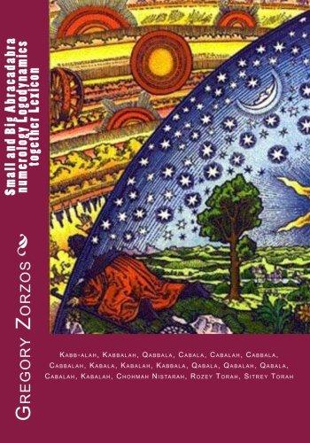 Small and Big Abracadabra numerology Logodynamics together: Gregory Zorzos