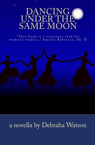 Dancing Under the Same Moon: Watson, Debraha