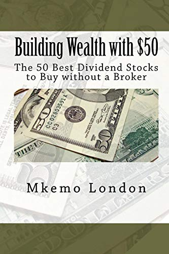 9781453767504: Building Wealth with $50: The 50 Best Dividend Stocks to Buy without a Broker