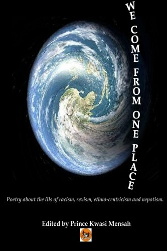 9781453769270: We Come From One Place: Poetry about the ills of racism, sexism, ethno-centricism and nepotism