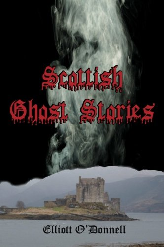 9781453769577: Scottish Ghost Stories: 17 Tales To Keep You Up All Night (Timeless Classic Books)