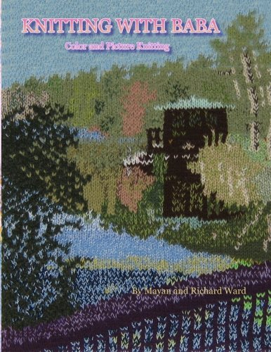 9781453770009: Knitting with Baba: Color and Picture Knitting
