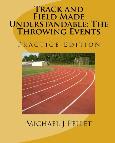 9781453770221: Track and Field Made Understandable: The Throwing Events: Practice Edition