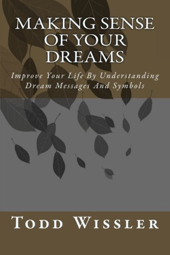 9781453770405: Making Sense Of Your Dreams: Improve Your Life By Understanding Dream Messages And Symbols