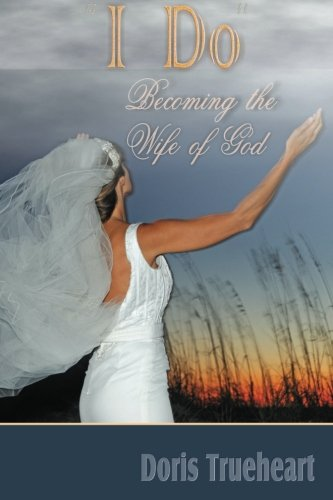 9781453770719: I Do: Becoming the wife of God