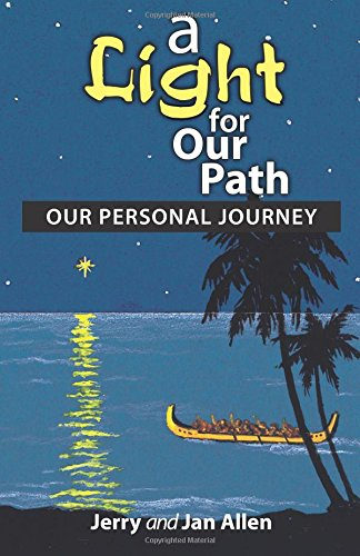 A Light for Our Path: Our Personal Journey: Allen, Jerry and Jan