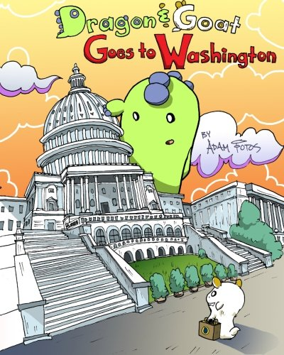 9781453772614: Dragon and Goat Goes to Washington