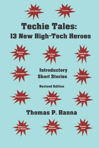 9781453773734: Techie Tales: 13 New High-Tech Heroes: Introductory Short Stories