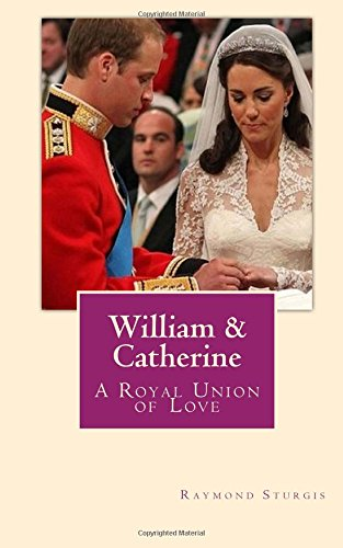 William Catherine A Royal Union of Love: Raymond Sturgis