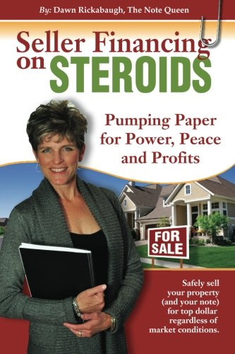 9781453776919: Seller Financing on Steroids: Pumping Paper for Power, Peace and Profits