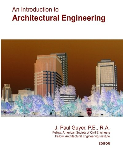 9781453778098: An Introduction to Architectural Engineering: Second Edition
