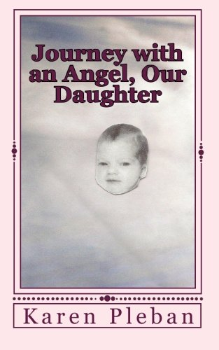 9781453778456: Journey with an Angel, Our daughter