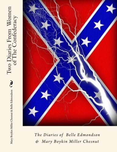 9781453778920: Two Diaries From Women of The Confederacy:: The Diaries of Belle Edmondson & Mary Boykin Miller Chesnut