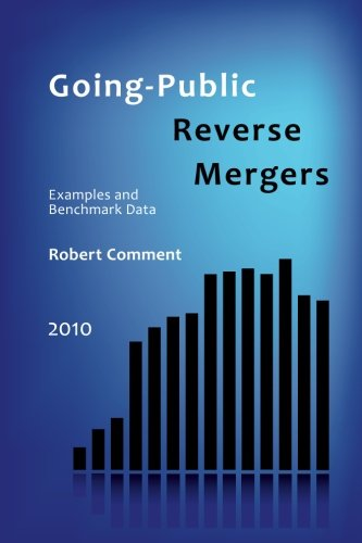 9781453779002: Going-Public Reverse Mergers: Examples and Benchmark Data