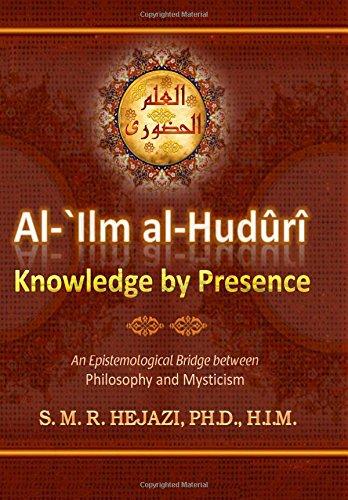 9781453779040: al-`Ilm al-Huduri: Knowledge by Presence
