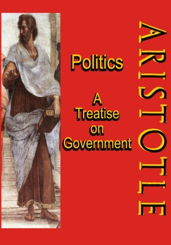 9781453780176: Politics: A Treatise on Government: A Powerful Work by Aristotle (Timeless Classic Books)
