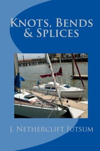 9781453780190: Knots, Bends & Splices