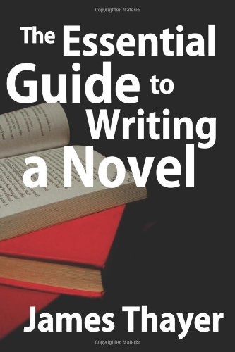 9781453780954: The Essential Guide to Writing a Novel: A Complete and Concise Manual for Fiction Writers