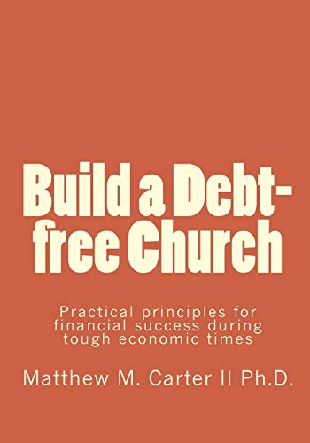 9781453781142: Build a Debt-free Church: Practical principles for financial success during tough economic times