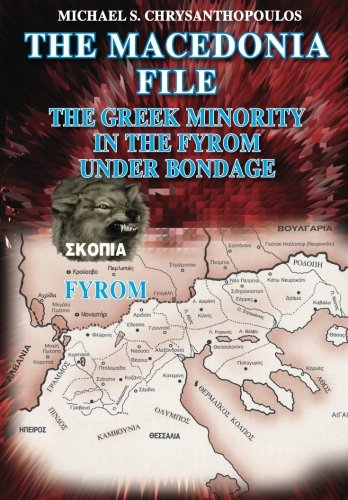 9781453781517: The Macedonia File: The Greek Minority in the FYROM Under Bondage