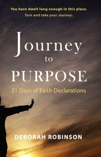 9781453782040: Journey to Purpose: 31 Days of Faith Declarations