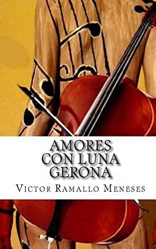 9781453782231: Amores con Luna - Gerona: Versos Libres (Spanish Edition)