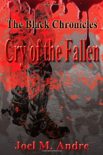 9781453782743: The Black Chronicles: Cry of the Fallen