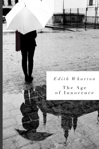 The Age of Innocence: by Edith Wharton: Wharton, Edith