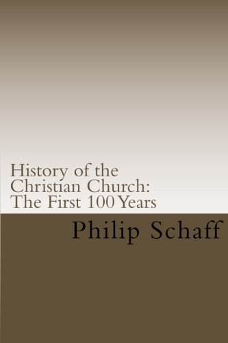 9781453784860: History of the Christian Church: The First 100 Years