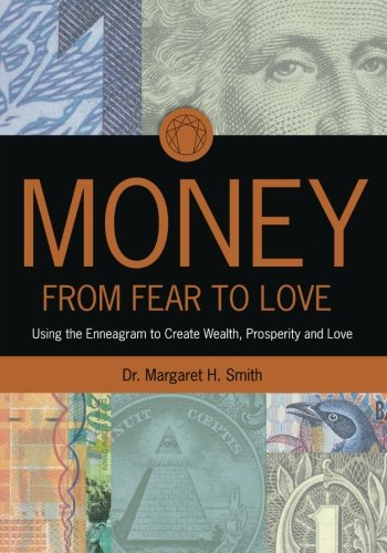 9781453786246: Money: From Fear to Love: Using the Enneagram to Create Wealth, Prosperity, and Love