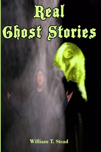 9781453786741: Real Ghost Stories: Are You a Believer YET? (Timeless Classic Books)
