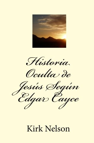 9781453787267: Historia Oculta de Jesus Segun Edgar Cayce