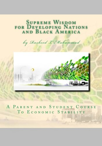 9781453787410: Supreme Wisdom for Developing Nations and Black America: A Parent and Student Course To Economic Stability