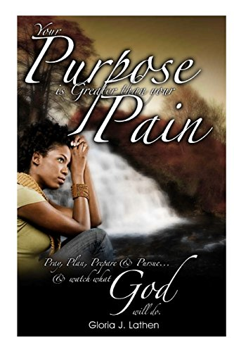 """9781453787601: 2: Your Purpose Is Greater Than Your Pain: """"Pray, Plan, Prepare & Pursue and Watch What God is Going to do""""! A Woman of Wisdom Poetry Collection Vol II"""