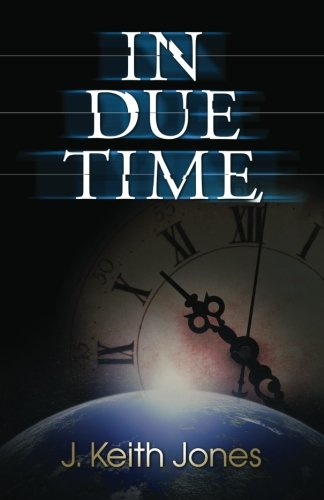 In Due Time: J. Keith Jones